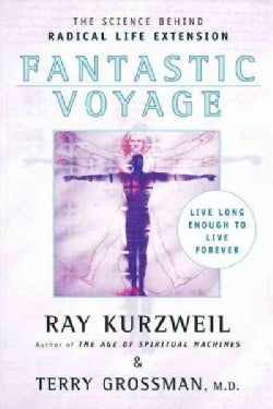 Fantastic Voyage: Live Long Enough to Live Forever (Paperback)