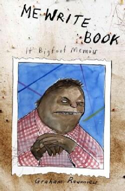 Me Write Book: It Bigfoot Memoir (Hardcover)