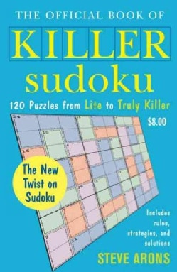 The Official Book of Killer Sudoku: 120 Puzzles From Lite to Truly Killer (Paperback)