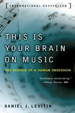 This Is Your Brain on Music: The Science of a Human Obsession (Paperback)
