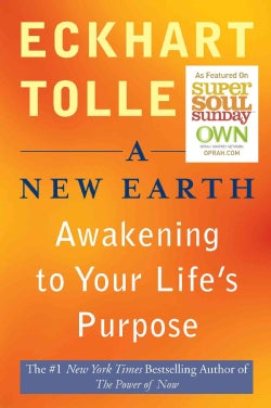 A New Earth: Awakening to Your Life's Purpose (Paperback)