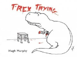 T-Rex Trying (Hardcover)