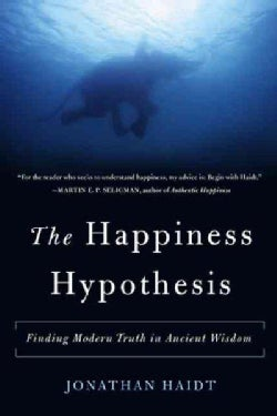 The Happiness Hypothesis: Finding Modern Truth in Ancient Wisdom (Paperback)