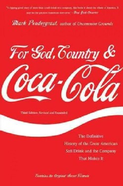 For God, Country, & Coca-Cola: The Definitive History of the Great American Soft Drink and the Company That Makes It (Paperback)