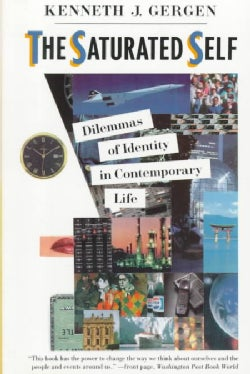 The Saturated Self: Dilemmas of Identity in Contemporary Life (Paperback)