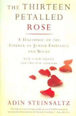 Thirteen Petalled Rose: A Discourse on the Essence of Jewish Existence And Belief (Paperback)