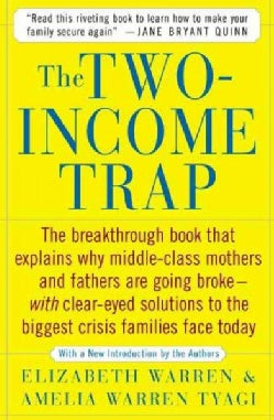 The Two-Income Trap: Why Middle-Class Parents are Going Broke (Paperback)