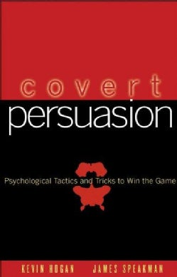 Covert Persuasion: Psychological Tactics And Tricks to Win the Game (Hardcover)