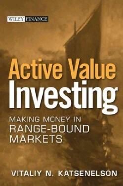 Active Value Investing: Making Money in Range-Bound Markets (Hardcover)