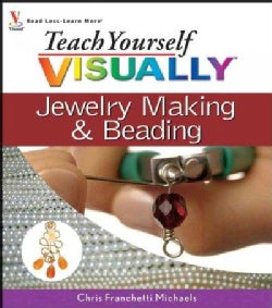 Teach Yourself Visually Jewelry Making & Beading (Paperback)