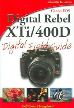 Canon EOS Digital Rebel XTi/400D Digital Field Guide (Paperback)