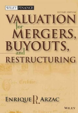 Valuation For Mergers, Buyouts, and Restructuring