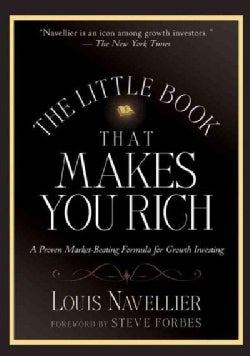 The Little Book That Makes You Rich: A Proven Market-beating Formula for Growth Investing (Hardcover)