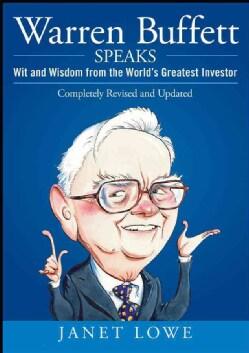 Warren Buffett Speaks: Wit and Wisdom from the World's Greatest Investor (Hardcover)