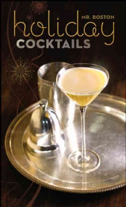 Mr. Boston: Holiday Cocktails (Hardcover)