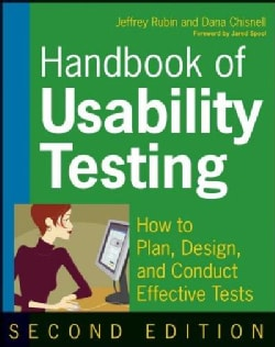 Handbook of Usability Testing: How to Plan, Design, and Conduct Effective Tests (Paperback)