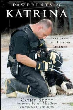 Pawprints of Katrina: Pets Saved and Lessons Learned (Hardcover)