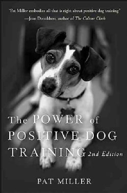 The Power of Positive Dog Training (Paperback)