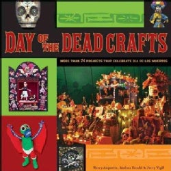 Day of the Dead Crafts: More Than 24 Projects That Celebrate Dia De Los Muertos (Paperback)