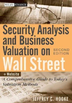 Security Analysis and Business Valuation on Wall Street: A Comprehensive Guide to Today's Valuation Methods (Hardcover)