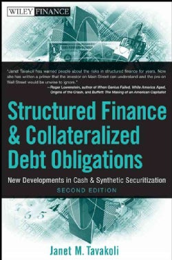 Structured Finance and Collateralized Debt Obligations: New Developments in Cash and Synthetic Securitization (Hardcover)