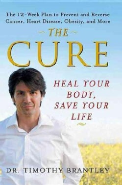The Cure: Heal Your Body, Save Your Life (Paperback)