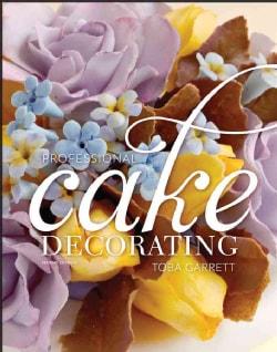 Professional Cake Decorating (Hardcover)