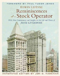 Reminiscences of a Stock Operator: With New Commentary and Insights on the Life and Times of Jesse Livermore (Hardcover)