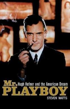 Mr. Playboy: Hugh Hefner and the American Dream (Paperback)