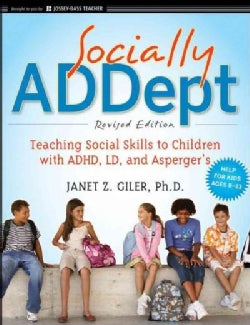Socially ADDept: Teaching Social Skills to Children with ADHD, LD, and Asperger's (Paperback)