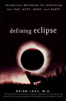 Defining Eclipse: Vocabulary Workbook for Unlocking the SAT, ACT, GED, and SSAT (Paperback)