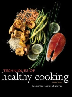 Techniques of Healthy Cooking (Hardcover)