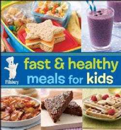 Pillsbury Fast & Healthy Meals for Kids (Hardcover)