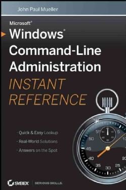 Windows Command Line Administration: Instant Reference (Paperback)