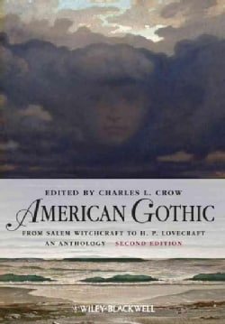 American Gothic: From Salem Witchcraft to H. P. Lovecraft, An Anthology (Paperback)