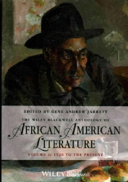 The Wiley Blackwell Anthology of African American Literature: 1920 to the Present