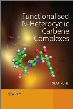 Functionalised N-Heterocyclic Carbene Complexes (Hardcover)