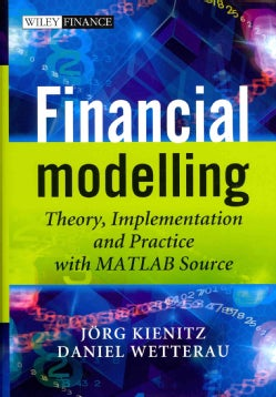 Financial Modelling: Theory, Implementation and Practice (With Matlab Source) (Hardcover)