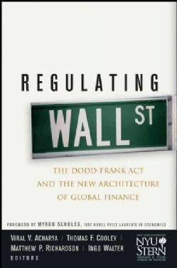 Regulating Wall Street: The Dodd-Frank Act and the New Architecture of Global Finance (Hardcover)