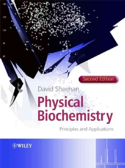 Physical Biochemistry: Principles And Applications (Paperback)