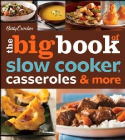 The Big Book of Slow Cooker, Casseroles & More (Paperback)