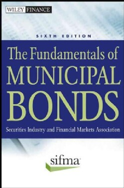 The Fundamentals of Municipal Bonds: Securities Industry and Financial Markets Association (Hardcover)