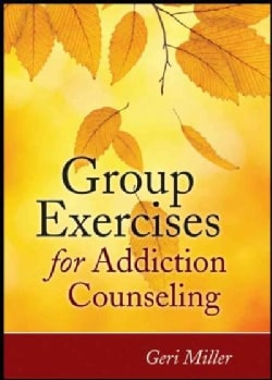 Group Exercises for Addiction Counseling (Paperback)