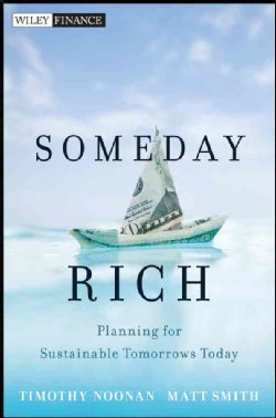 Someday Rich: Planning for Sustainable Tomorrows Today (Hardcover)