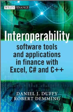 Interoperability: Software Tools and Applications in Finance With Excel, C# and C++ (Hardcover)