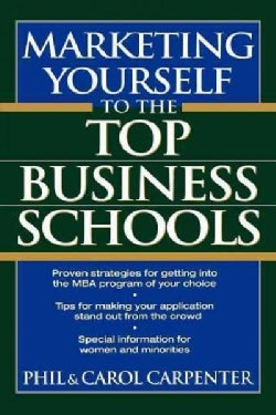 Marketing Yourself to the Top Business Schools (Paperback)