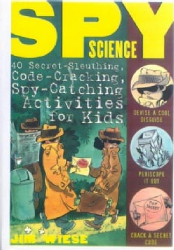 Spy Science: 40 Secret-Sleuthing, Code-Cracking, Spy-Catching Activities for Kids (Paperback)