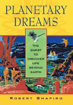 Planetary Dreams: The Quest to Discover Life Beyond Earth (Hardcover)