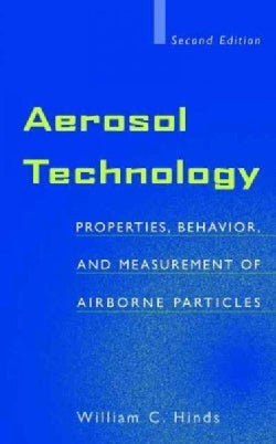 Aerosol Technology: Properties, Behavior, and Measurement of Airborne Particles (Hardcover)