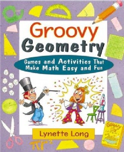 Groovy Geometry: Games and Activities That Make Math Easy and Fun (Paperback)